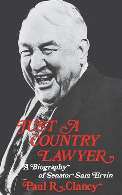 Just a Country Lawyer: A Biography of Senator Sam Ervin