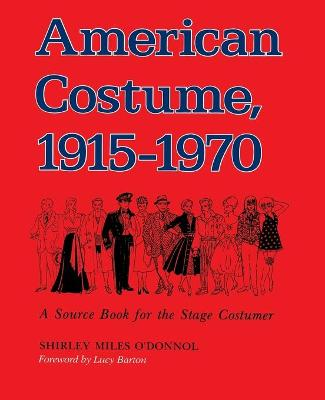 American Costume 1915-1970: A Source Book for the Stage Costumer
