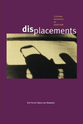 Displacements: Cultural Identities in Question