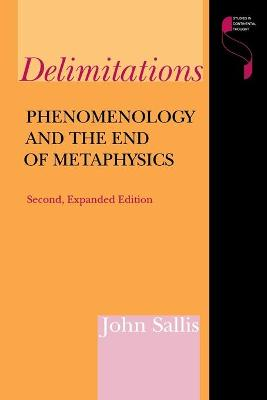 Delimitations, Second Expanded Edition: Phenomenology and the End of Metaphysics