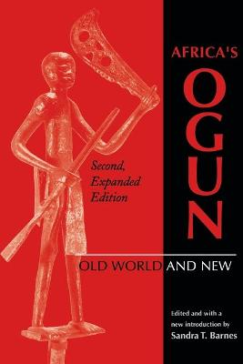 Africa's Ogun, Second, Expanded Edition: Old World and New
