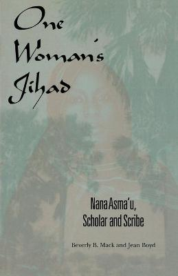 One Woman's Jihad: Nana Asma'u, Scholar and Scribe