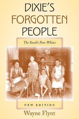Dixie's Forgotten People, New Edition: The South's Poor Whites