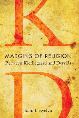 Margins of Religion: Between Kierkegaard and Derrida