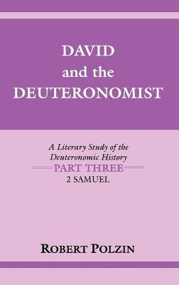 David and the Deuteronomist: A Literary Study of the Deuteronomic History Part Three: 2 Samuel