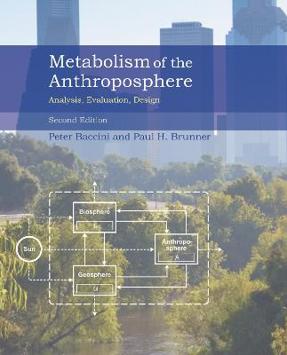 Metabolism of the Anthroposphere: Analysis, Evaluation, Design