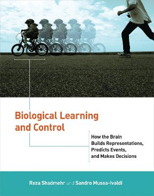 Biological Learning and Control: How the Brain Builds Representations, Predicts Events, and Makes Decisions