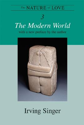 The Nature of Love: The Modern World: Volume 3