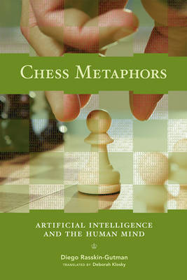 Chess Metaphors: Artificial Intelligence and the Human Mind
