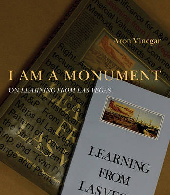 I AM A MONUMENT: On <i>Learning from Las Vegas</i>