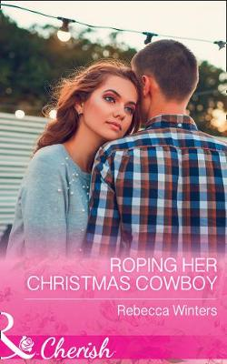 Roping Her Christmas Cowboy (Sapphire Mountain Cowboys, Book 4)