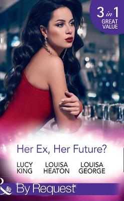Her Ex, Her Future?: One Night with Her Ex / Seven Nights with Her Ex / Backstage with Her Ex