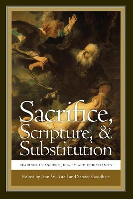 Sacrifice, Scripture and Substantiation: Readings in Ancient Judaism and Christianity
