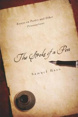 The Stroke of a Pen: Essays on Poetry and Other Provocations