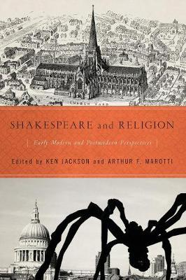 Shakespeare and Religion: Early Modern and Postmodern Perspectives