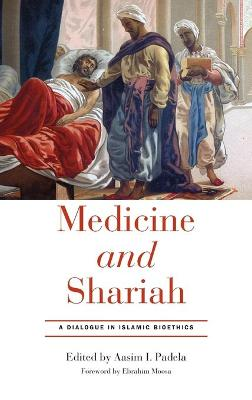 Medicine and Shariah: A Dialogue in Islamic Bioethics