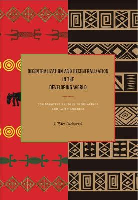 Decentralization and Recentralization in the Developing World: Comparative Studies from Africa and Latin America