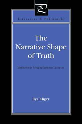 The Narrative Shape of Truth: Veridiction in Modern European Literature