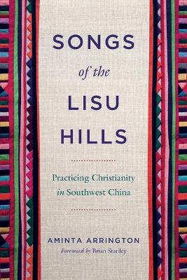 Songs of the Lisu Hills: Practicing Christianity in Southwest China