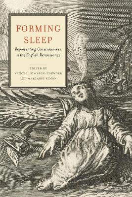 Forming Sleep: Representing Consciousness in the English Renaissance
