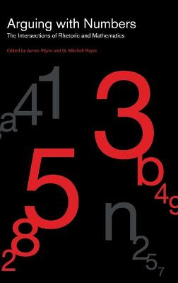 Arguing with Numbers: The Intersections of Rhetoric and Mathematics