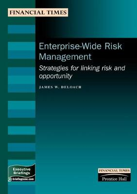 Enterprise-wide Risk Management: Strategies for linking risk and opportunity