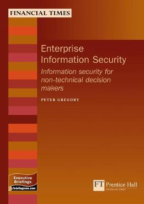 Enterprise Information Security: Information security for non-technical decision makers