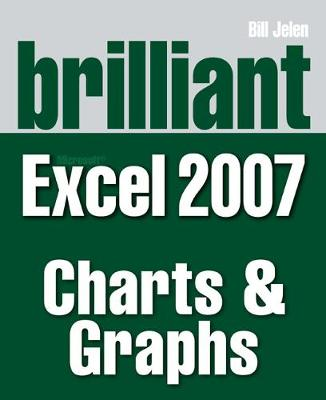 Brilliant Microsoft Excel 2007 Charts & Graphs