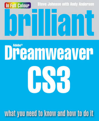 Brilliant Dreamweaver CS3: what you need to know and how to do it