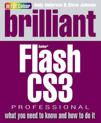 Brilliant Flash CS3: what you need to know and how to do it