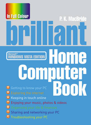 Brilliant Home Computer Book: Everything you want to do on your PC when you want it