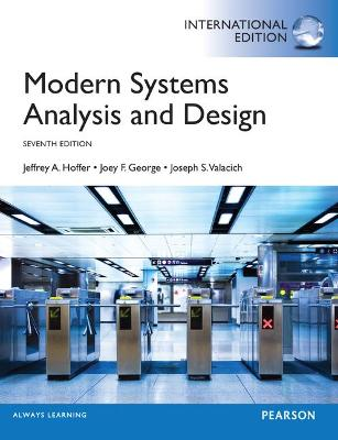 Modern Systems Analysis And Design Global Edition Jeffrey A Hoffer Joey F George Joseph S Valacich Foyles Bookstore