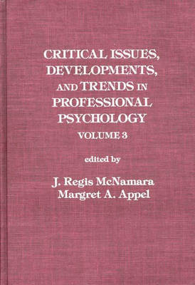 Critical Issues, Developments, and Trends in Professional Psychology: Volume 3
