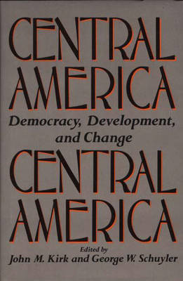 Central America: Democracy, Development, and Change