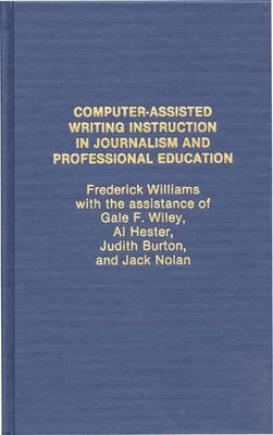 Computer Assisted Writing Instruction in Journalism and Professional Education