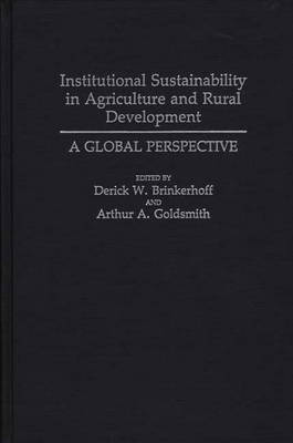 Institutional Sustainability in Agriculture and Rural Development: A Global Perspective
