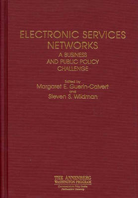 Electronic Services Networks: A Business and Public Policy Challenge