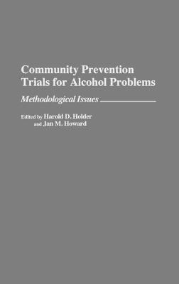 Community Prevention Trials for Alcohol Problems: Methodological Issues