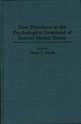 New Directions in the Psychological Treatment of Serious Mental Illness