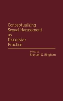 Conceptualizing Sexual Harassment as Discursive Practice