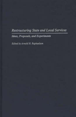 Restructuring State and Local Services: Ideas, Proposals, and Experiments