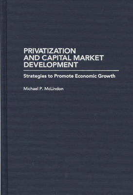 Privatization and Capital Market Development: Strategies to Promote Economic Growth