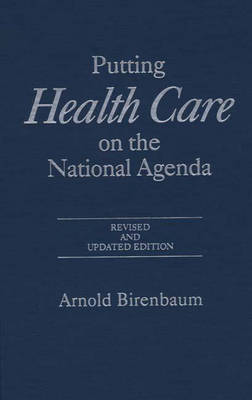 Putting Health Care on the National Agenda, 2nd Edition