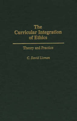 The Curricular Integration of Ethics: Theory and Practice