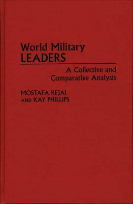 World Military Leaders: A Collective and Comparative Analysis