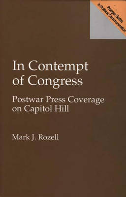 In Contempt of Congress: Postwar Press Coverage on Capitol Hill