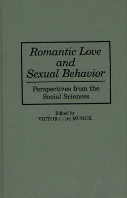 Romantic Love and Sexual Behavior: Perspectives from the Social Sciences