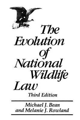 The Evolution of National Wildlife Law, 3rd Edition