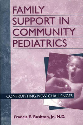 Family Support in Community Pediatrics: Confronting New Challenges