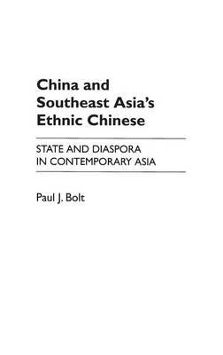 China and Southeast Asia's Ethnic Chinese: State and Diaspora in Contemporary Asia